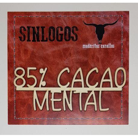 "Maderitas Canallas ""85% Cacao Mental"""